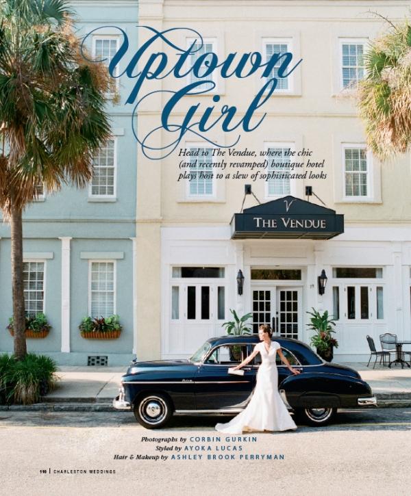 Uptown Girl Feature, Charleston Weddings Magazine, Photography by Corbin Gurkin